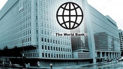বাংলাদেশকে ৩৪০ কোটি টাকা ঋণ দিচ্ছে বিশ্বব্যাংক